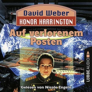Auf verlorenem Posten (Honor Harrington 1) Hörbuch