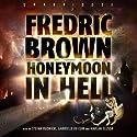 Honeymoon in Hell Audiobook by Fredric Brown Narrated by Stefan Rudnicki, Gabrielle de Cuir, Harlan Ellison
