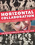 Horizontal Collaboration: The Erotic World of Paris, 1920-1946
