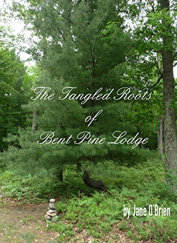 The Tangled Roots of Bent Pine Lodge (White Pine Trilogy Book 1) by [O'Brien, Jane]