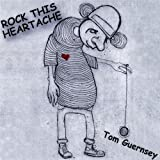 Rock This Heartache by Tom Guernsey (2009-06-23)