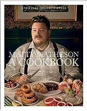 Matty Matheson:A Cookbook