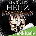 Exkarnation: Krieg der alten Seelen Hörbuch von Markus Heitz Gesprochen von: Uve Teschner