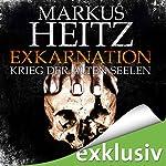 Exkarnation: Krieg der alten Seelen | Markus Heitz