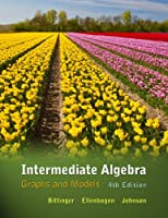 Intermediate Algebra: Graphs and Models, 4th Edition Front Cover
