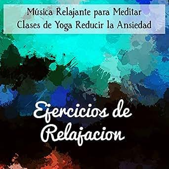 Ejercicios de Relajacion - Música Relajante para Meditar ...