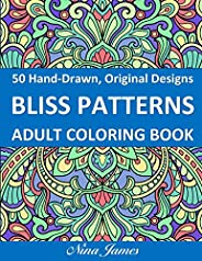 Bliss Patterns Adult Coloring Book: Mandala Inspired and Flower Inspired Designs For Relaxation and Stress Rel