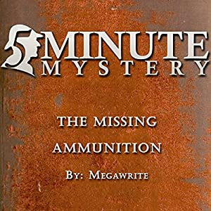 5 Minute Mystery: The Missing Ammunition Audiobook