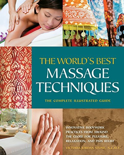 sage Techniques The Complete Illustrated Guide: Innovative Bodywork Practices From Around the Globe for Pleasure, Relaxation, and Pain Relief by Victoria Stone (2010-12-01) ()