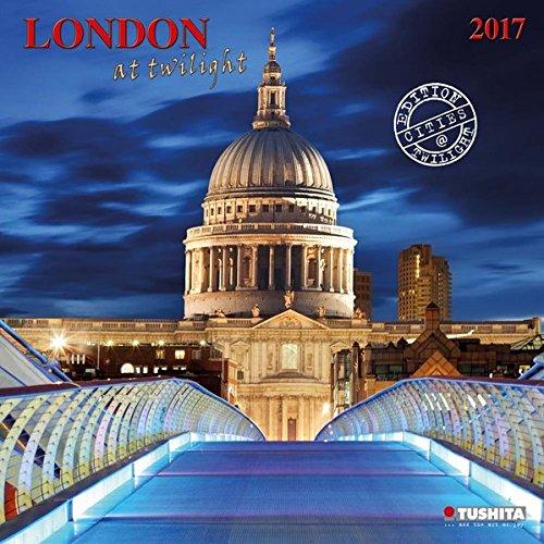 London at Twilight 2017: Kalender 2017 (Wonderful World)