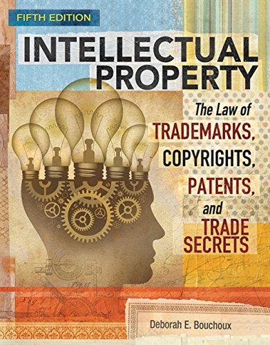Intellectual Property: The Law of Trademarks, Copyrights, Patents, and Trade Secrets (MindTap Course List)