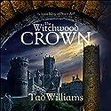 The Witchwood Crown: Book One of The Last King of Osten Ard Hörbuch von Tad Williams Gesprochen von: Andrew Wincott