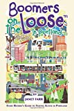 img - for Boomers on the Loose  in Portland: Every Retiree's Guide to Staying Active in Portland book / textbook / text book
