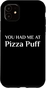 iPhone 11 You Had Me At Pizza Puff Funny American Food Fan Chicago Case