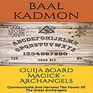 Ouija Board Magick: Archangels Edition Audiobook