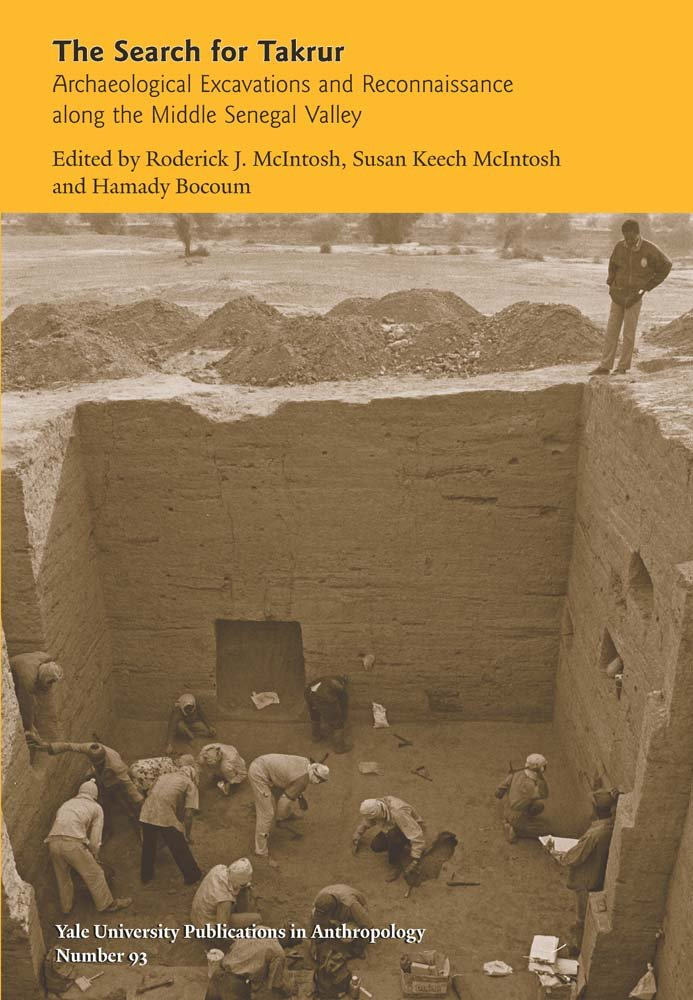 Download The Search for Takrur: Archaeological Excavations and Reconnaissance along the Middle Senegal Valley (Yale University Publications in Anthropology) ebook