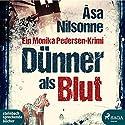 Dünner als Blut Hörbuch von Åsa Nilsonne Gesprochen von: Claudia Drews