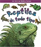 Reptiles de Todo Tipo, Kelley MacAulay and Bobbie Kalman, 0778788350
