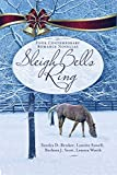 img - for Sleigh Bells Ring: Four Contemporary Romance Novellas book / textbook / text book