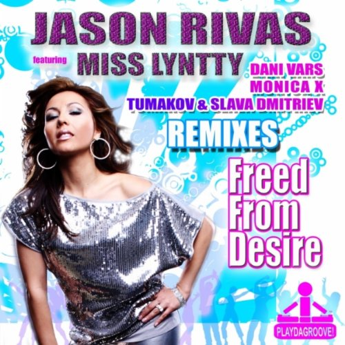 Freed From Desire Feat Miss Lyntty Dani Vars Pedroche Remix