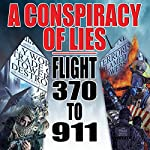 A Conspiracy of Lies: Flight 370 to 9/11 | J. Michael Long