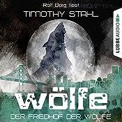 Der Friedhof der Wölfe (Wölfe 5)   Timothy Stahl