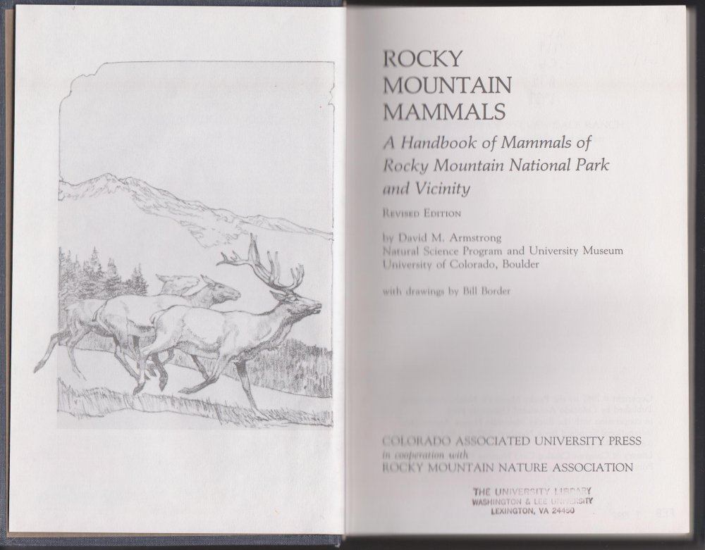 Rocky Mountain Mammals: A handbook of mammals of Rocky Mountain National Park and vicinity Hardcover – 1987 David Michael Armstrong 0870811681 Nature / Field Guide Books