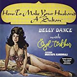 Bellydance With Ozel: How To Make Your Husband A Sultan
