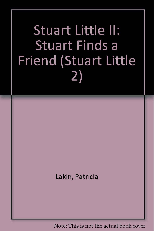 Stuart Little II: Stuart Finds a Friend (Stuart Little 2): Patricia Lakin:  9780613505093: Amazon.com: Books