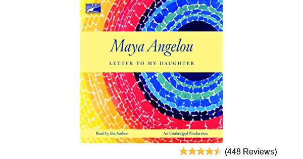 Amazon Com Letter To My Daughter Audible Audio Edition Maya
