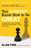 You Already Know How To Be Great: A simple way to remove interference and unlock your potential - at work and at home