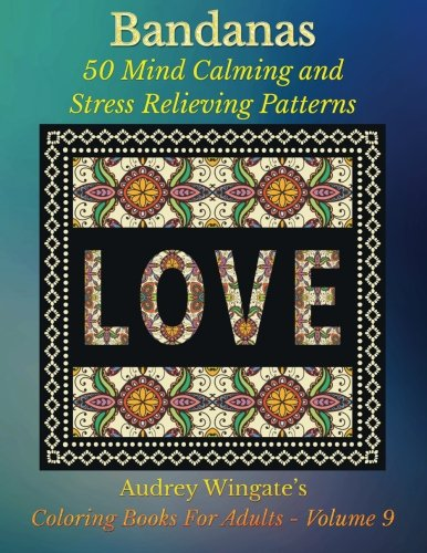 Download Bandanas: 50 Mind Calming And Stress Relieving Patterns (Coloring Books For Adults) (Volume 9) PDF