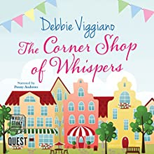 The Corner Shop of Whispers Audiobook by Debbie Viggiano Narrated by Penny Andrews