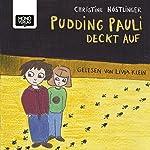 Pudding Pauli deckt auf | Christine Nöstlinger