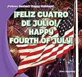 ¡Feliz Cuatro de Julio! / Happy Fourth of July! (¡Felices fiestas! / Happy Holidays!) (Spanish and English Edition)