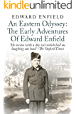 An Eastern Odyssey: The Early Adventures of Edward Enfield