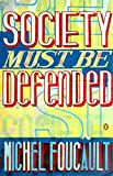 Society Must Be Defended: Lectures at the Collge de France, 1975-76