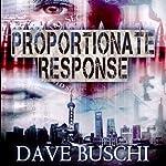 Proportionate Response | Dave Buschi