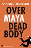 Over Maya Dead Body (Serena Jones Mysteries)