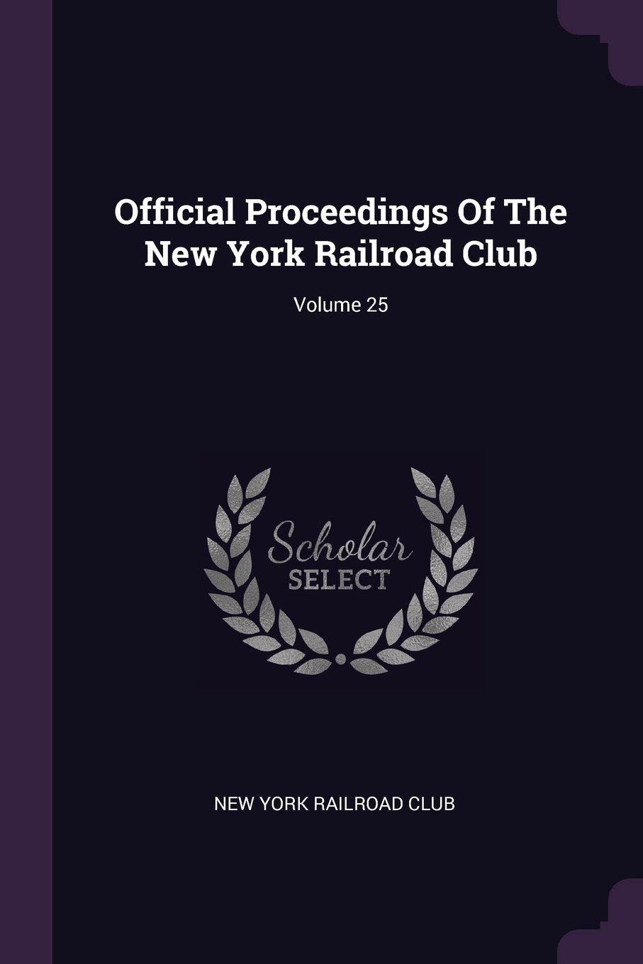 Download Official Proceedings Of The New York Railroad Club; Volume 25 PDF