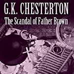 The Scandal of Father Brown | G. K. Chesterton