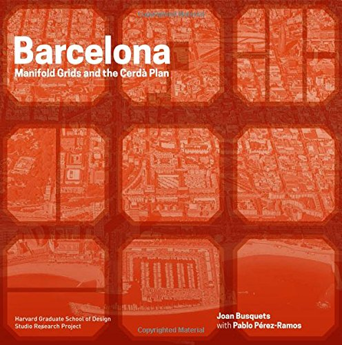 Barcelona: Manifold Grids and the Cerda Plan (Redesigning Gridded - Grid Manifold