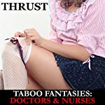Taboo Fantasies: Doctors & Nurses | Thrust