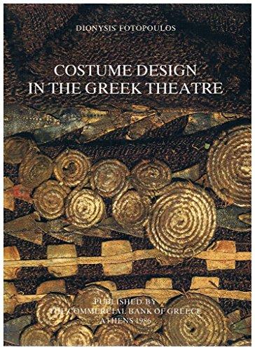 Costume Design In Greek Theatre (Costume Design in the Greek Theatre)