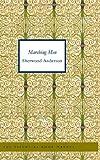 Marching Men, Sherwood Anderson, 1426437757