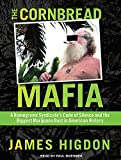 img - for The Cornbread Mafia: A Homegrown Syndicate's Code of Silence and the Biggest Marijuana Bust in American History book / textbook / text book