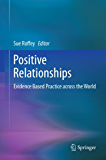 Positive Relationships: Evidence Based Practice across the World