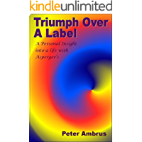 Triumph Over A Label: A Personal Insight Into A Life With Asperger's