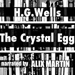 The Crystal Egg | H. G. Wells