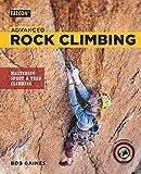 Advanced Rock Climbing: Mastering Sport and Trad